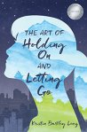 Art of Holding on and Letting Go